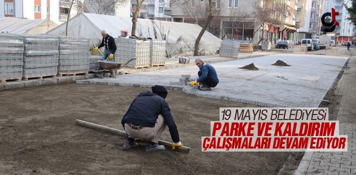 19 Mayıs Belediyesi Parke Ve Kaldırım Çalışmaları Devam Ediyor