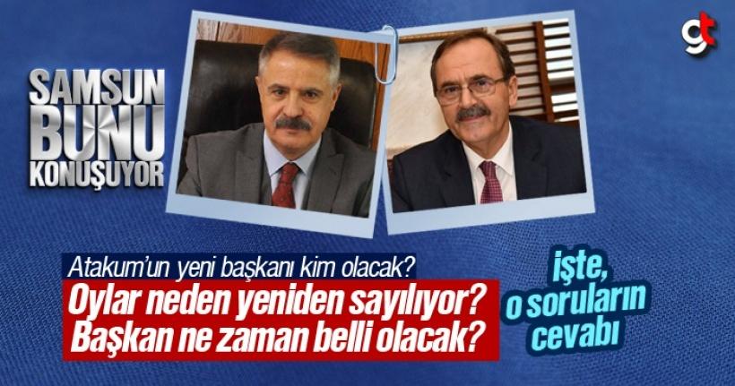 Atakum'da Son Durum Nedir, Başkanlığı Kim Kazandı?