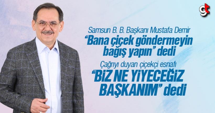 Mustafa Demir, Çiçek Göndermeyin Dedi, Esnaf Biz Ne Yiyeceğiz Dedi