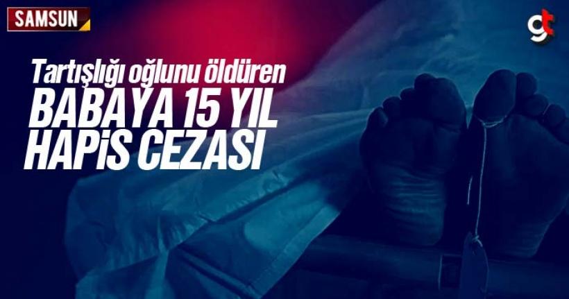 Samsun'da Tartıştığı Oğlunu Öldüren Babaya 15 Yıl Hapis