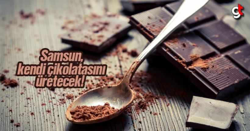 Samsun Kendi Çikolatası Markasını Oluşturacak
