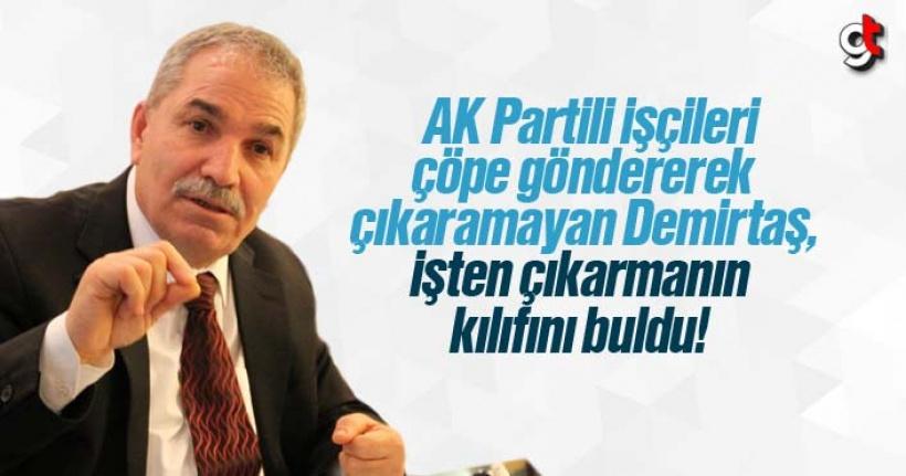 Necattin Demirtaş, AK Partilileri İşten Çıkarmanın Kılıfını Buldu