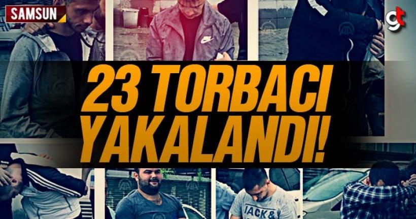 Samsun'da uyuşturucu satan 23 torbacı yakalandı