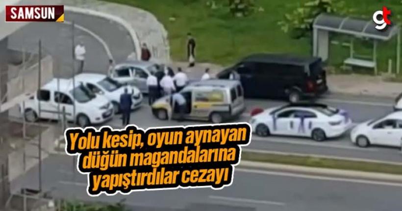 Samsun'da yolu kapatan düğün magandalarına ceza kesildi
