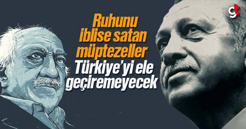 Erdoğan; 'Ruhunu iblise satan müptezeller, Türkiye'yi ele geçiremeyecek'