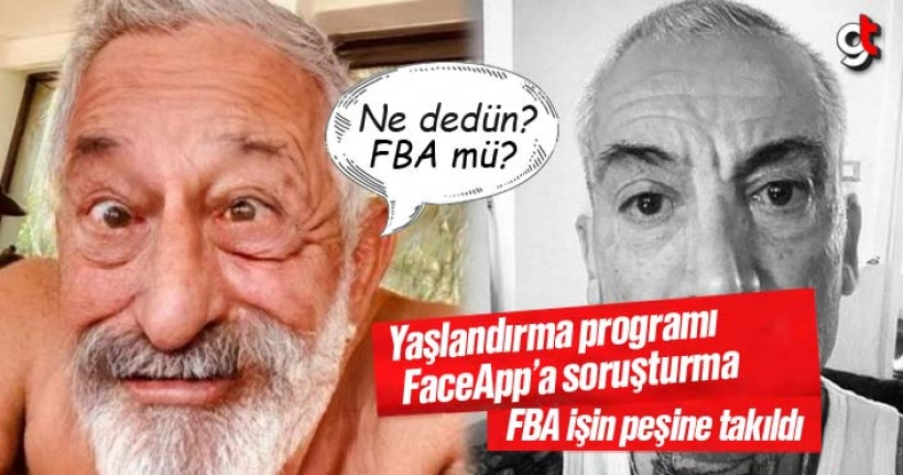 Yaşlandırma uygulaması FaceApp'a soruşturma açılacak
