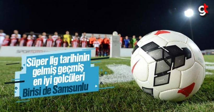 61 yıllık Süper Lig tarihinin gelmiş geçmiş en iyi kral golcüleri