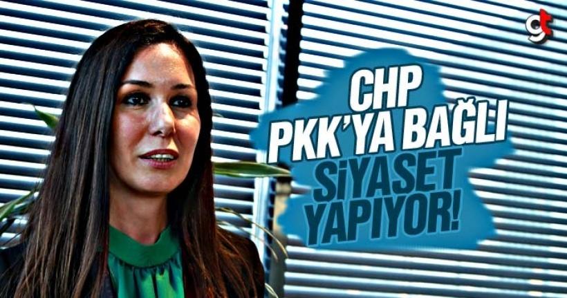 Çiğdem Karaaslan, CHP, PKK'ya bağlı siyaset yapıyor