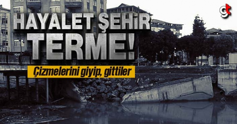 Hayalet şehir Terme!