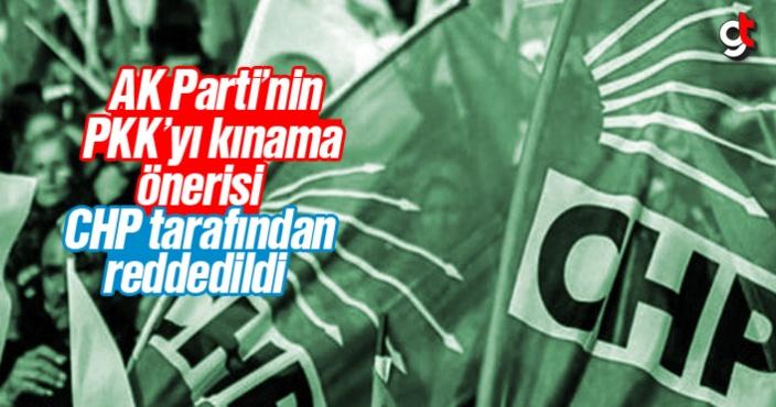 AK Parti'nin, PKK'yı kınama önerisi CHP tarafından reddedildi