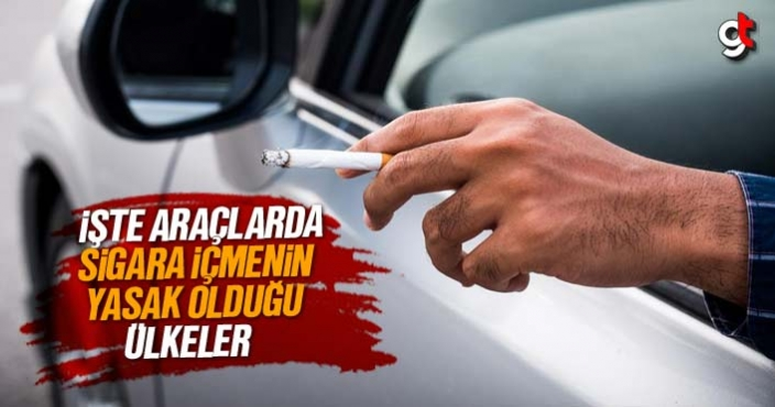 Araçlarda sigara içmenin yasak olduğu ülkeler