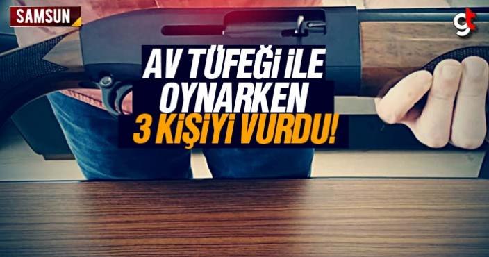 Av Tüfeği ile oynarken 3 kişiyi vurdu