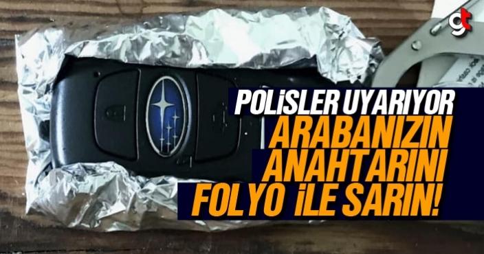 Polisler uyarıyor, arabanızın anahtarını alüminyum folyo ile sarın