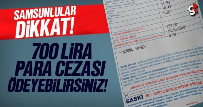 Samsun'da su faturası borcunu ödemeyene 700 lira para cezası