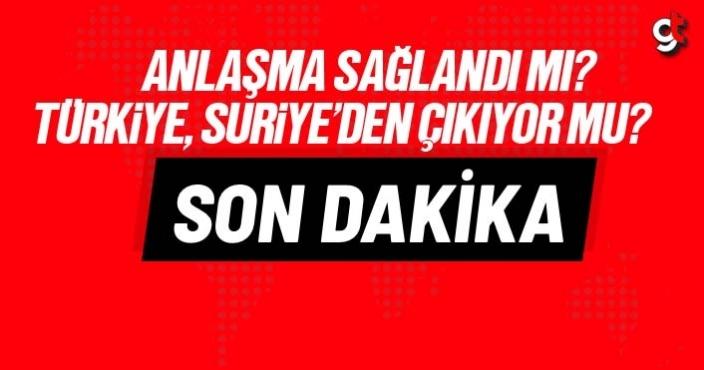 ABD ile Türkiye anlaştı mı? Türkiye, Suriye'den çıkacak mı?