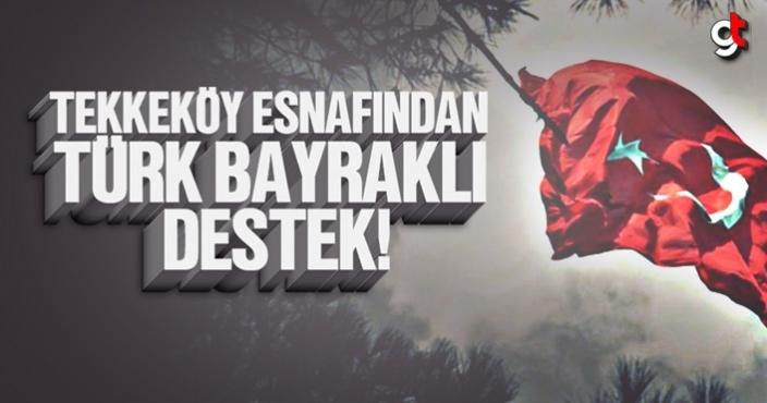 Tekkeköy esnafından Türk bayrağı ile harekata destek