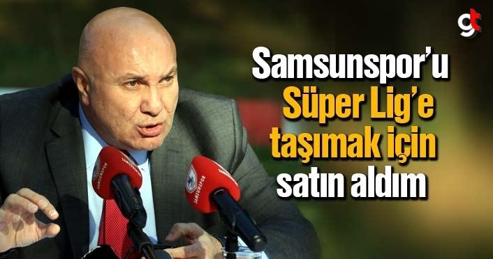 Yüksel Yıldırım, 'Samsunspor'u Süper Lig'e taşımak için satın aldım'