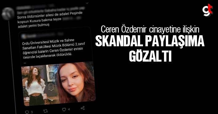 Ceren Özdemir cinayetine ilişkinsknadal paylaşıma gözaltı