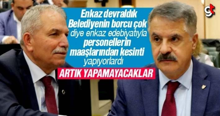 İlkadım ve Atakum Belediyesi personellerin maaşından kesemeyecek