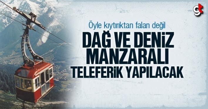 Samsun'a Dağ ve Deniz manzaralı teleferik hattı yapılacak