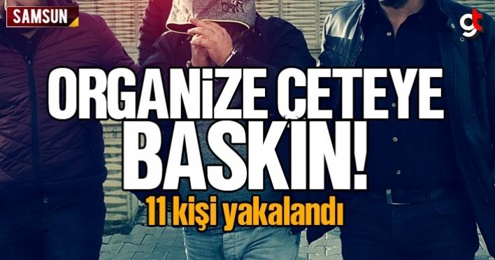 Samsun'da organize hırsızlık çetesine baskın