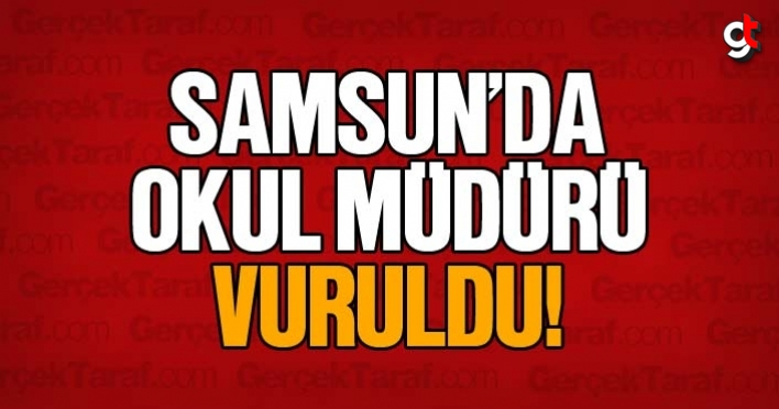 Samsun Hasköy okul müdürü Ümmet Öngör vuruldu