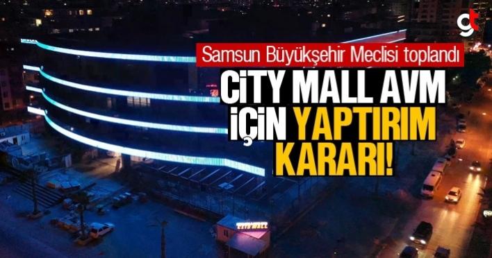 City Mall AVM'nin durumu için meclisten yaptırım kararı çıkacak