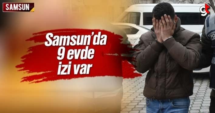 Samsun'da 9 evde izi var