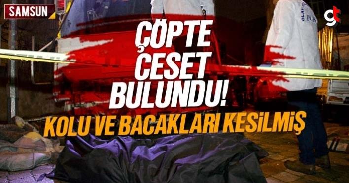 Samsun İlkadım'da çöp kutusunda erkek cesedi bulundu