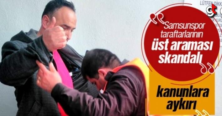Samsunspor Taraftarlarının Üst Aranması Skandalı