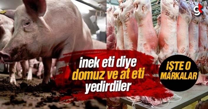 Vatandaşlara domuz eti ve at eti yediren firma ve markalar ifşa edildi