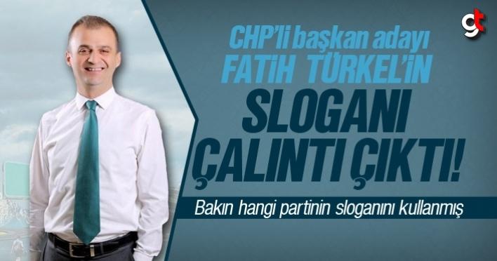 CHP'li Fatih Türkel'in sloganı çalıntı çıktı
