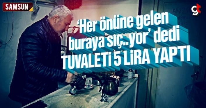 Her önüne gelen tuvaleti kullanıyor diye 5 lira yaptı