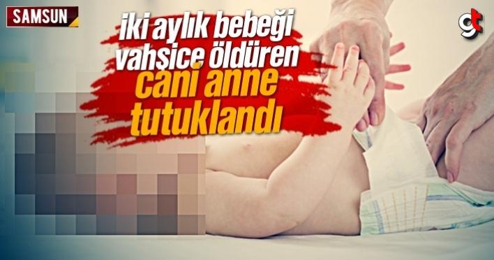 İki aylık bebeğini öldüren cani anne Atakum'da yakalandı