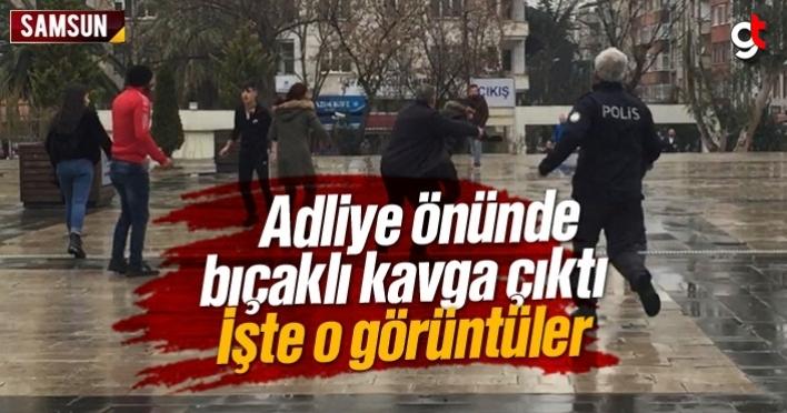Samsun adliyesi önünde bıçaklı kavga çıktı