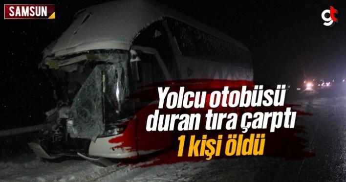 Samsun'da yolcu otobüsü yol kenarında duran tıra çarptı, 1 kişi öldü