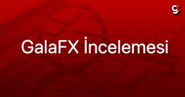 GalaFX Nasıldır?