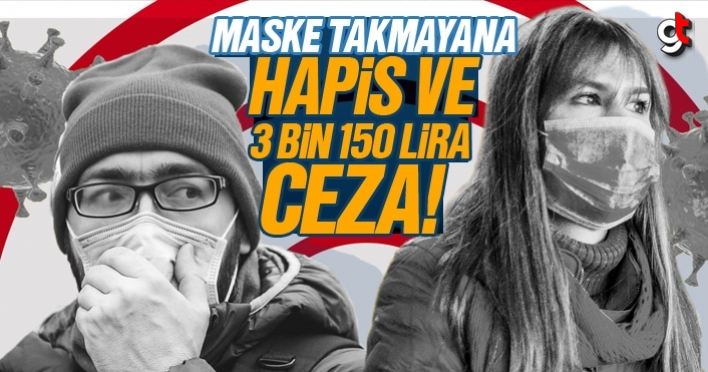 Maske takmama cezası, 3 Bin 150 Lira ve hapis cezası
