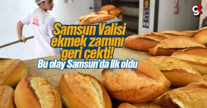 Samsun Valisi ekmek zamını geri çekti