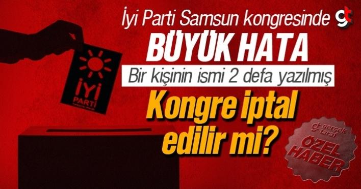 İyi Parti'nin Samsun İl Kongresinde aynı isim iki defa yazılmış