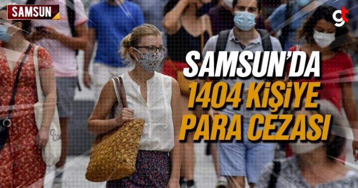 Samsun'da 1404 kişi para cezası kesildi