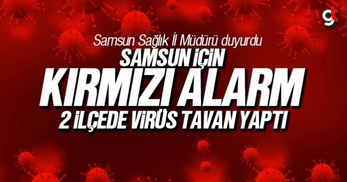 Samsun'da koronavirüs alarm durumunda, 2 ilçede virüs arttı