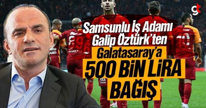 Galip Öztürk'ten Galatasaray'a 500 Bin Lira bağış