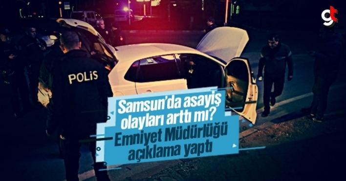 Samsun'da asayiş olayları arttı mı?