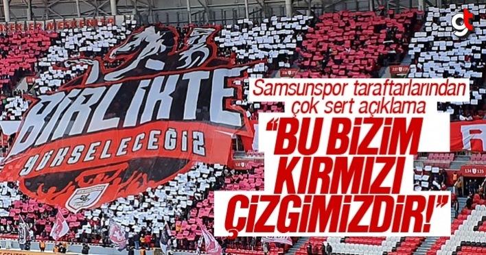 Samsunspor taraftarlarından çok sert açıklama