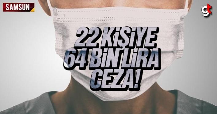 Samsun'da 22 kişiye 64 Bin lira para cezası
