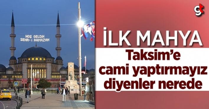 Taksim Camii'ne ilk Ramazan mahyası asıldı