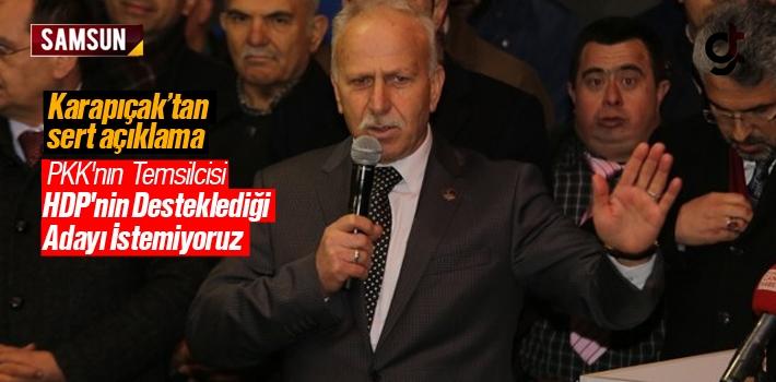 Abdullah Karapıçak; 'Biz, PKK'nın Temsilcisi HDP'nin Desteklediği Adayı İstemiyoruz'