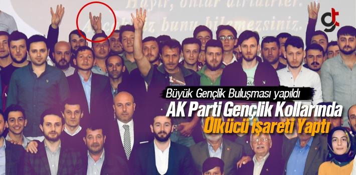AK Parti Gençlik Kollarında Ülkücü İşareti Yaptı