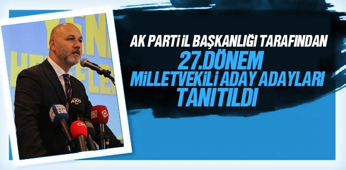 AK Parti İl Başkanlığı 27. Dönem Milletvekili Aday Adaylarını Tanıttı